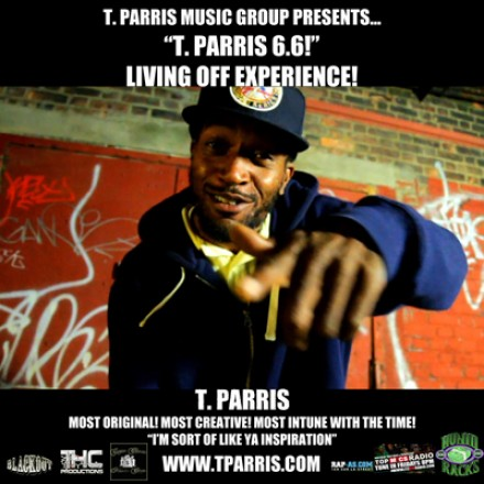"T.Parris Music Group Presents T.Parris 6.6 "" Living Off Experience """