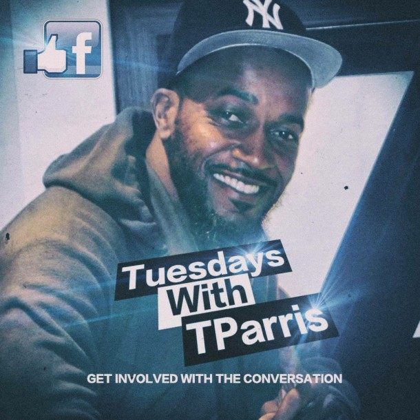 Tuesday's With T.Parris….