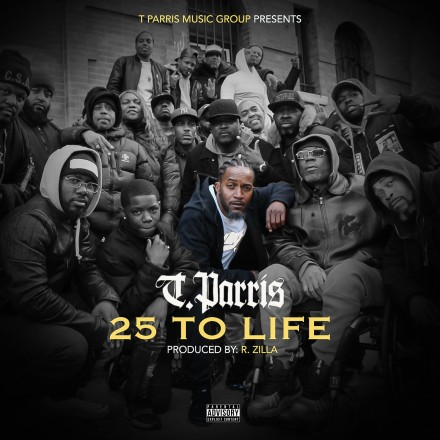 "T.Parris Music Group Presents "" 25 To Life "" The Movie Directed By MB Media"